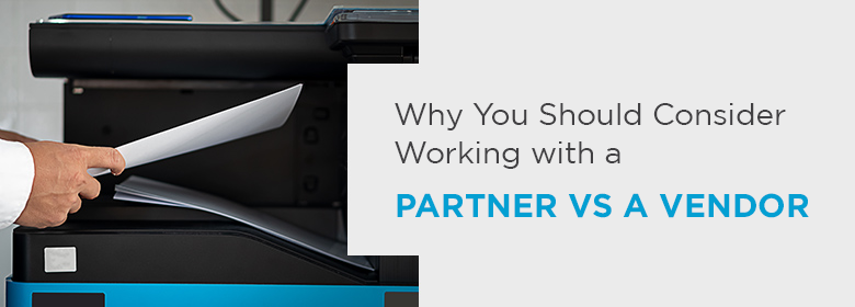 Why Working with a Partner vs. a Vendor is the Best Choice for Your Business
